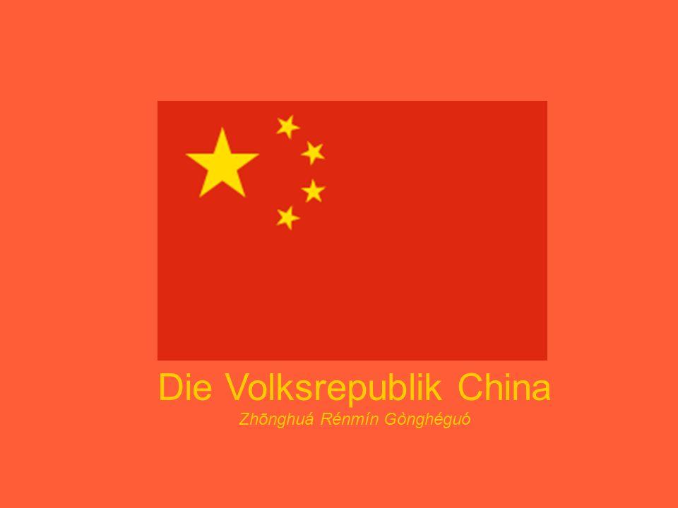 Die Volksrepublik China Zhōnghuá Rénmín Gònghéguó