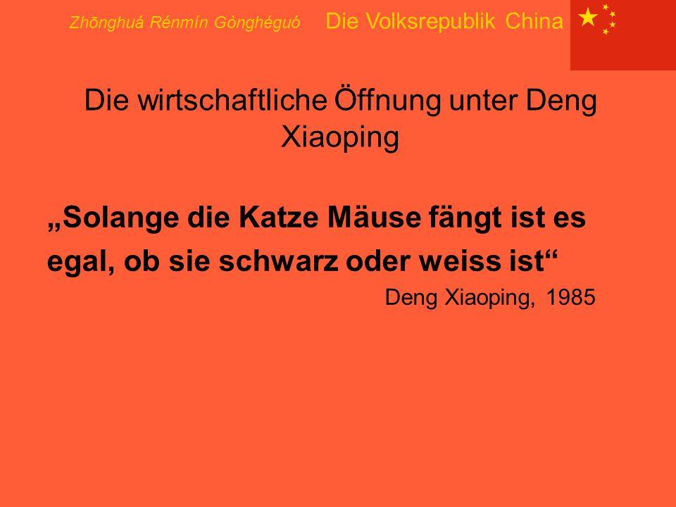 Die wirtschaftliche Öffnung unter Deng Xiaoping