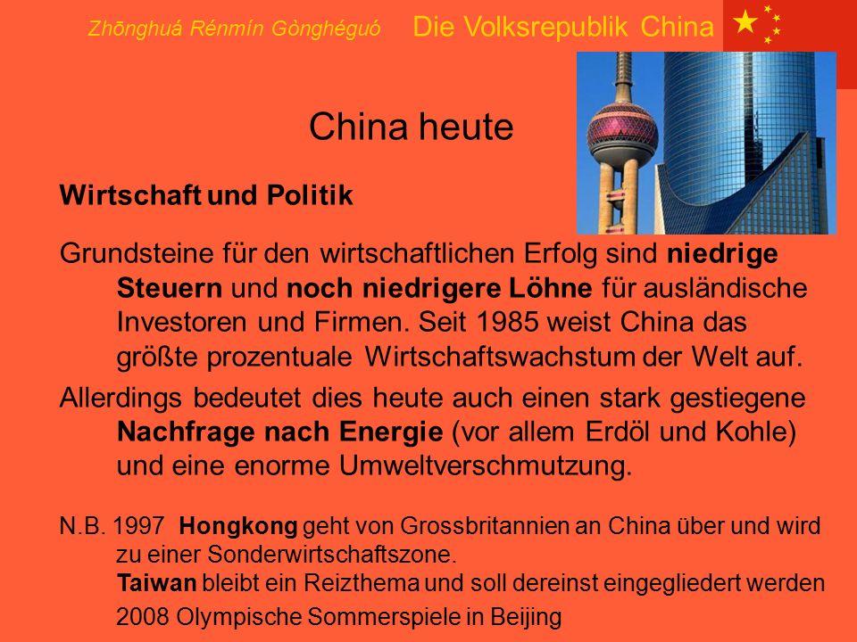 China heute Zhōnghuá Rénmín Gònghéguó Die Volksrepublik China