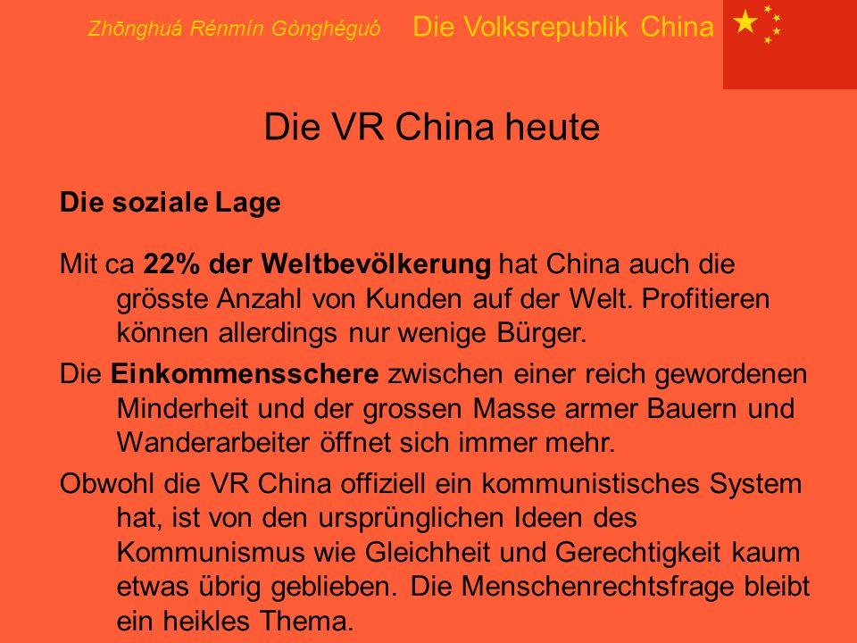 Die VR China heute Zhōnghuá Rénmín Gònghéguó Die Volksrepublik China