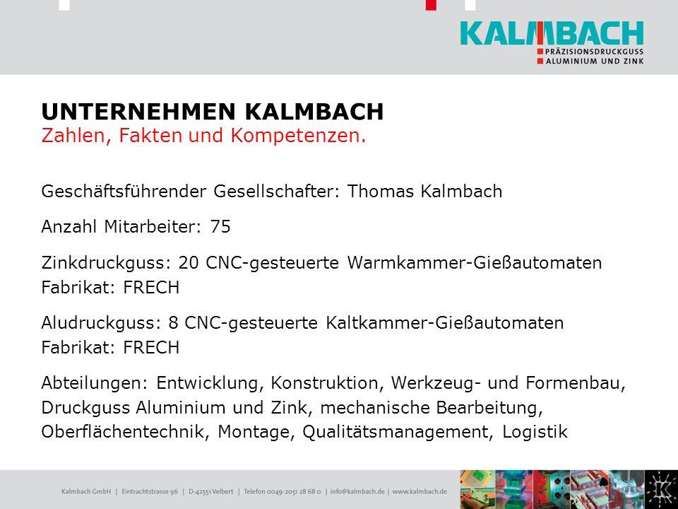 UNTERNEHMEN KALMBACH Zahlen, Fakten und Kompetenzen.