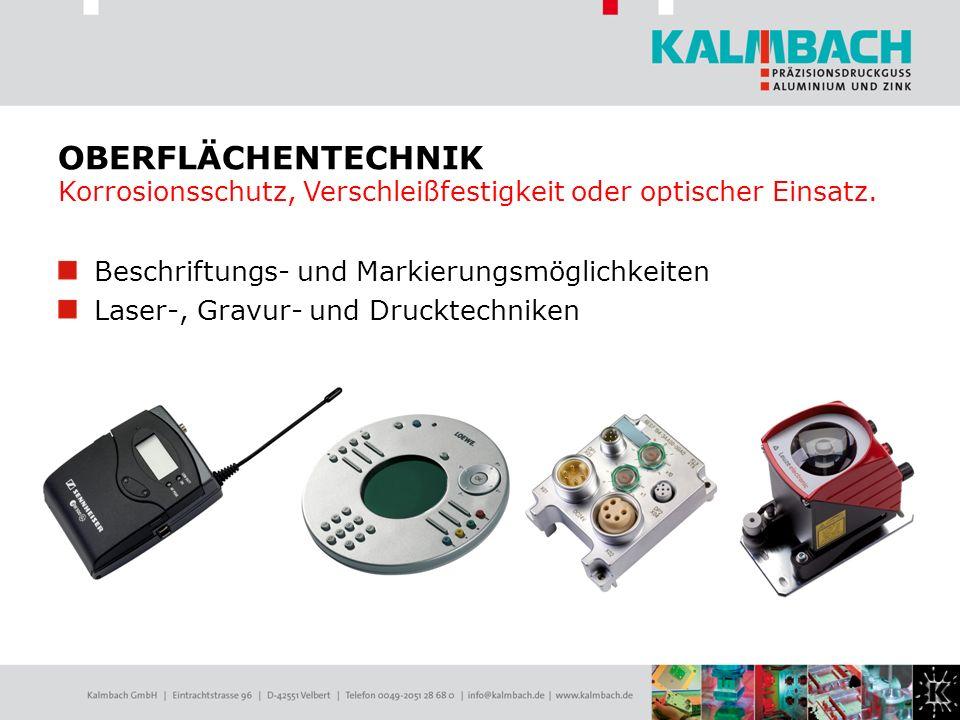 OBERFLÄCHENTECHNIK Korrosionsschutz, Verschleißfestigkeit oder optischer Einsatz.