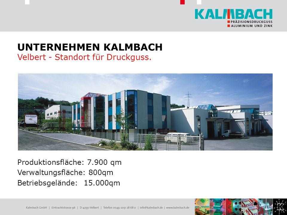UNTERNEHMEN KALMBACH Velbert - Standort für Druckguss.