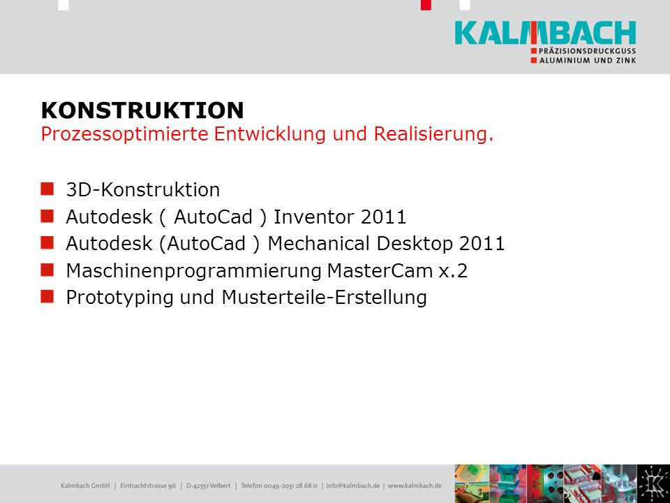 KONSTRUKTION Prozessoptimierte Entwicklung und Realisierung.