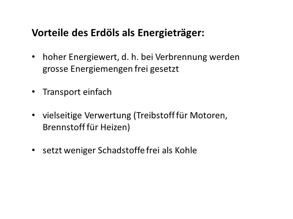 Vorteile des Erdöls als Energieträger: