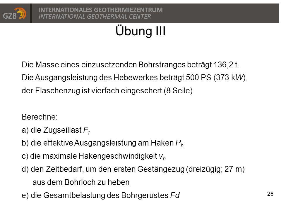 Übung III Die Masse eines einzusetzenden Bohrstranges beträgt 136,2 t.
