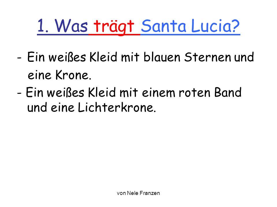 1. Was trägt Santa Lucia Ein weißes Kleid mit blauen Sternen und