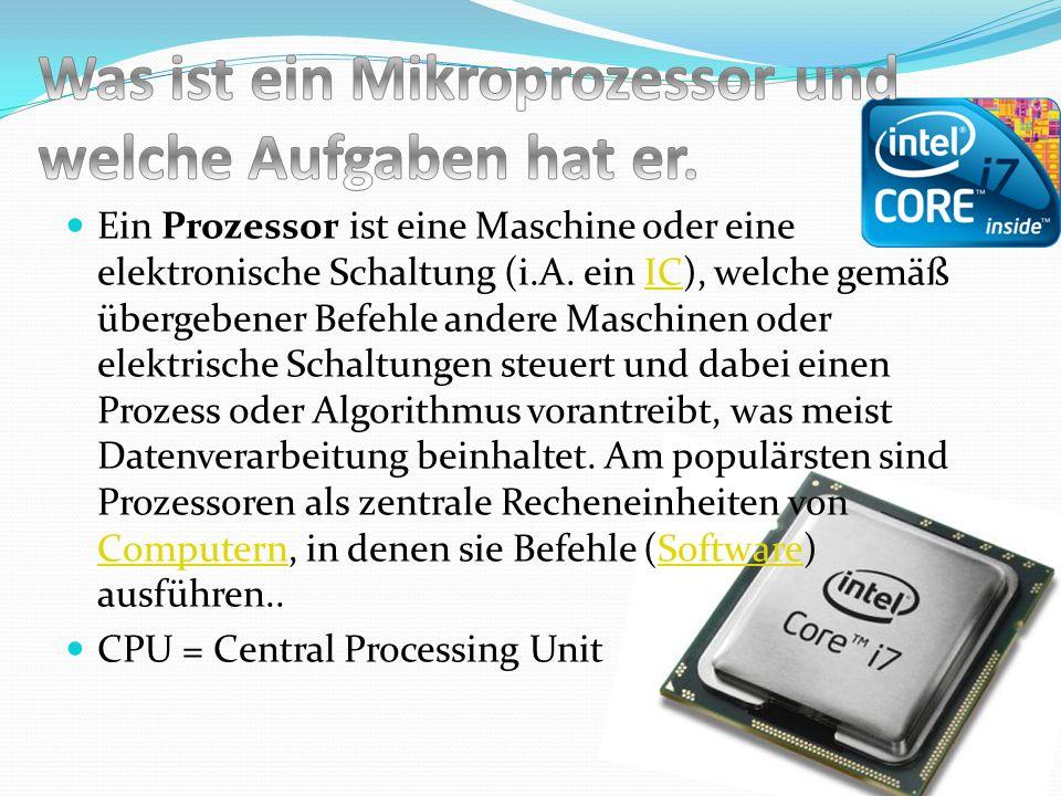 Was ist ein Mikroprozessor und welche Aufgaben hat er.