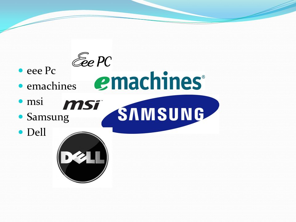 eee Pc emachines msi Samsung Dell
