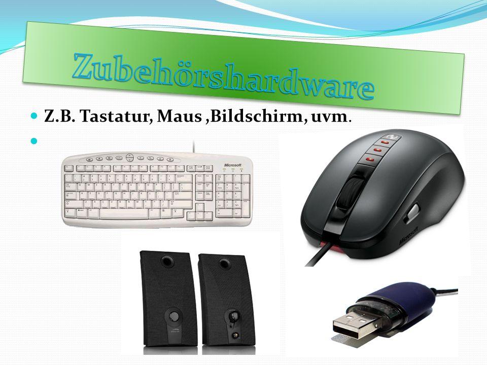 Zubehörshardware Z.B. Tastatur, Maus ,Bildschirm, uvm.