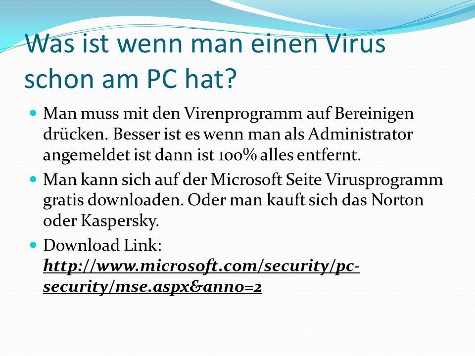 Was ist wenn man einen Virus schon am PC hat