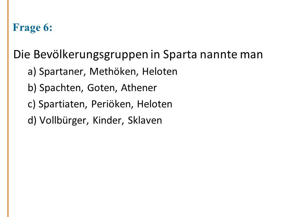 Die Bevölkerungsgruppen in Sparta nannte man