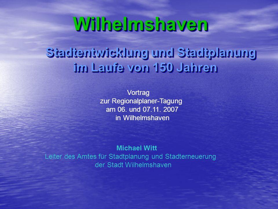 Wilhelmshaven Stadtentwicklung und Stadtplanung