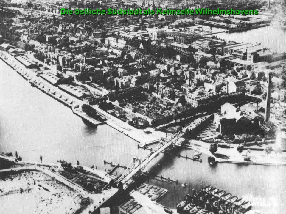 Die östliche Südstadt als Keimzelle Wilhelmshavens