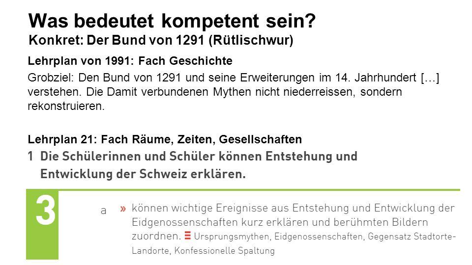 Was bedeutet kompetent sein Konkret: Der Bund von 1291 (Rütlischwur)
