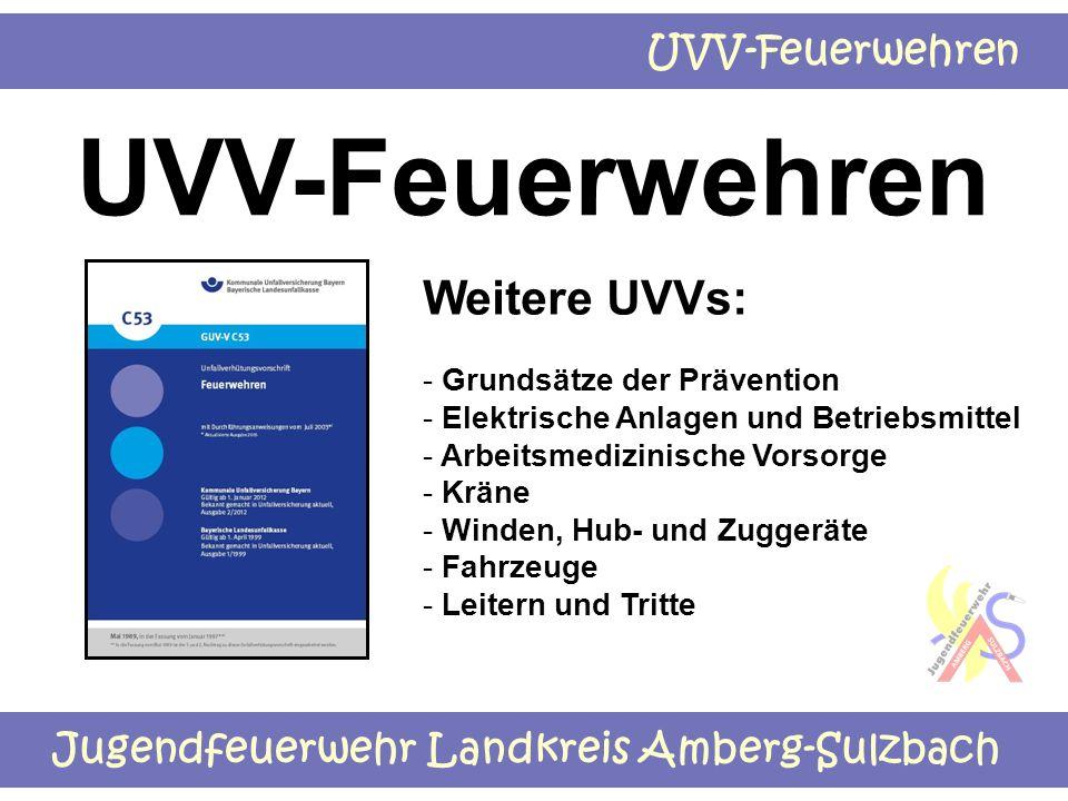 UVV-Feuerwehren Weitere UVVs: Grundsätze der Prävention
