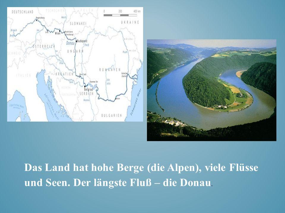 Das Land hat hohe Berge (die Alpen), viele Flüsse und Seen