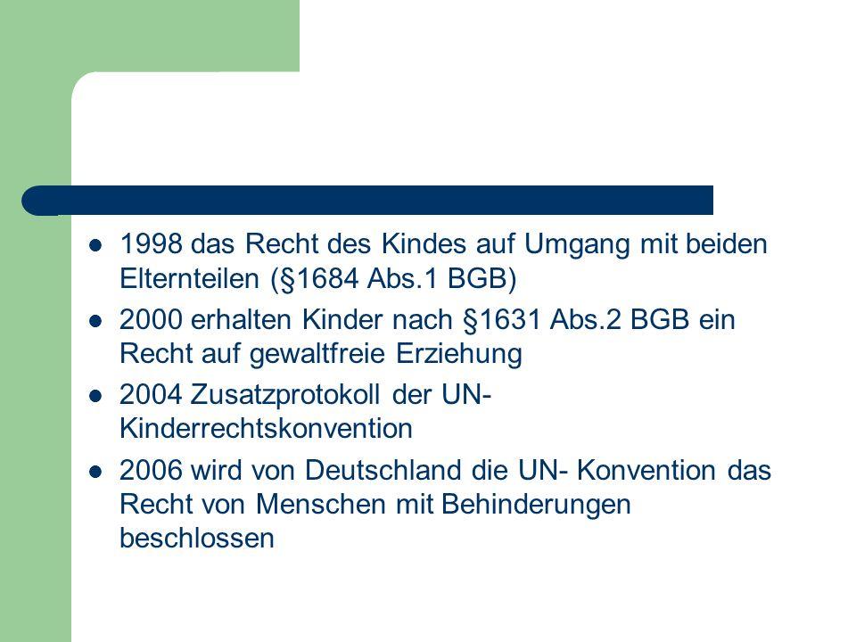 1998 das Recht des Kindes auf Umgang mit beiden Elternteilen (§1684 Abs.1 BGB)