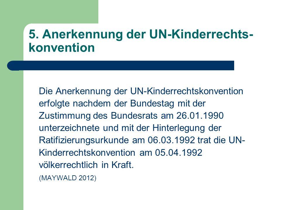5. Anerkennung der UN-Kinderrechts-konvention