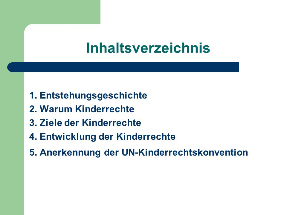 Inhaltsverzeichnis 1. Entstehungsgeschichte 2. Warum Kinderrechte