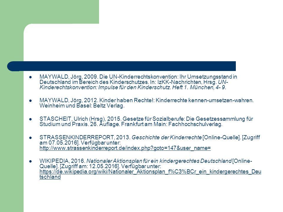 MAYWALD, Jörg, 2009. Die UN-Kinderrechtskonvention: Ihr Umsetzungsstand in Deutschland im Bereich des Kinderschutzes. In: IzKK-Nachrichten, Hrsg. UN-Kinderechtskonvention: Impulse für den Kinderschutz. Heft 1. München, 4- 9.