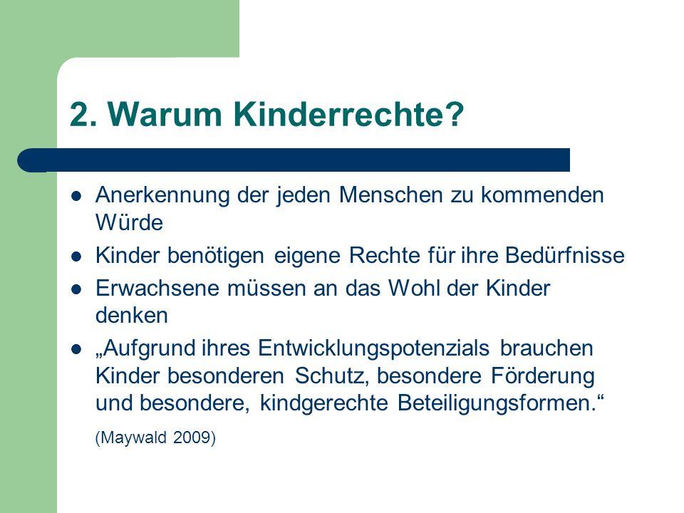 2. Warum Kinderrechte Anerkennung der jeden Menschen zu kommenden Würde. Kinder benötigen eigene Rechte für ihre Bedürfnisse.