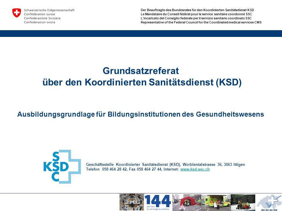 Grundsatzreferat über den Koordinierten Sanitätsdienst (KSD) Ausbildungsgrundlage für Bildungsinstitutionen des Gesundheitswesens
