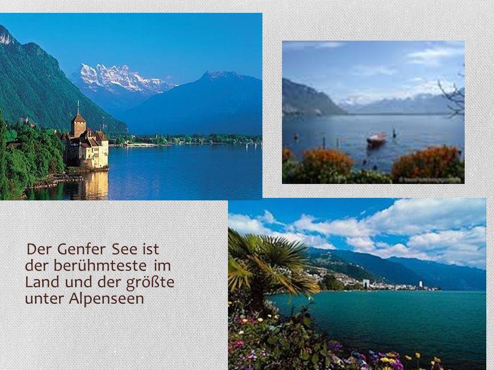 Der Genfer See ist der berühmteste im Land und der größte unter Alpenseen