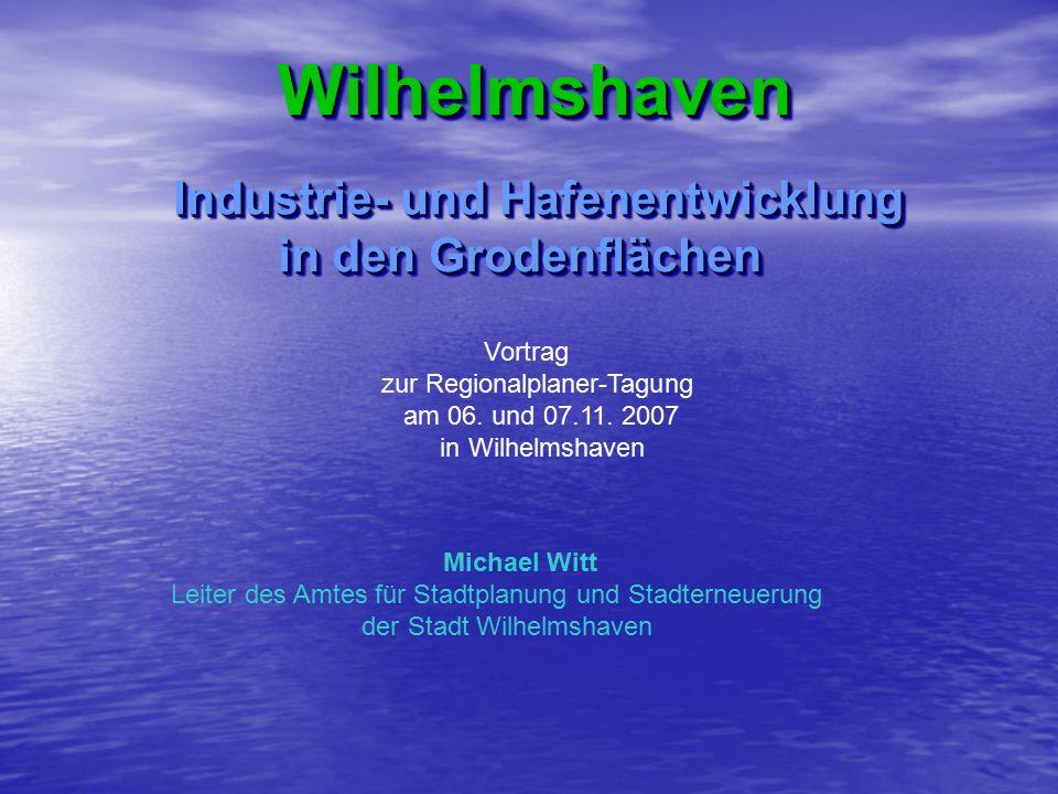 Wilhelmshaven Industrie- und Hafenentwicklung in den Grodenflächen