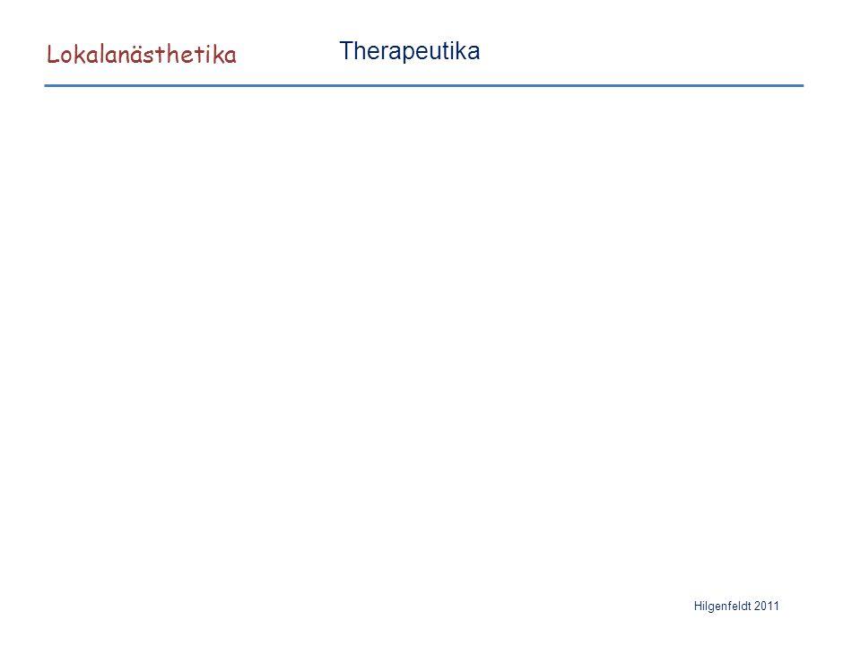 Lokalanästhetika Therapeutika Hilgenfeldt 2011