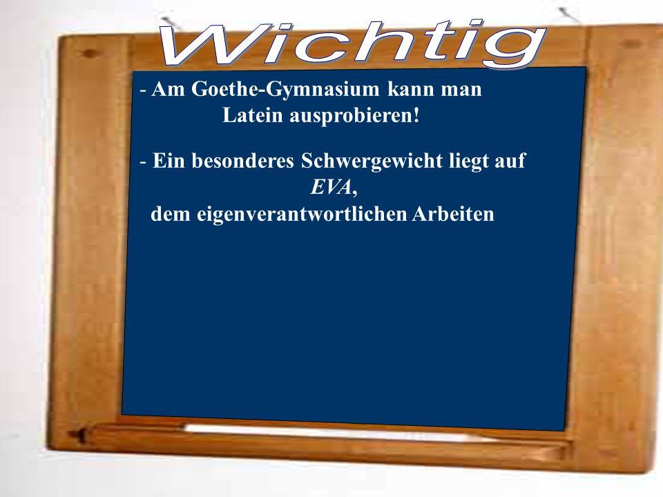 Wichtig Am Goethe-Gymnasium kann man Latein ausprobieren!