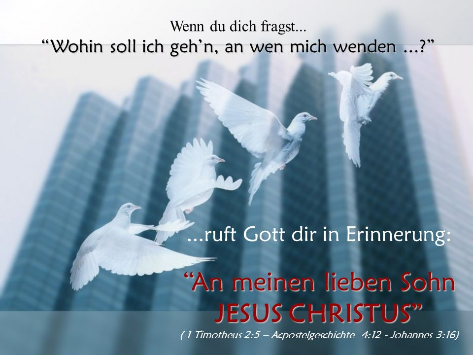 An meinen lieben Sohn JESUS CHRISTUS ...ruft Gott dir in Erinnerung: