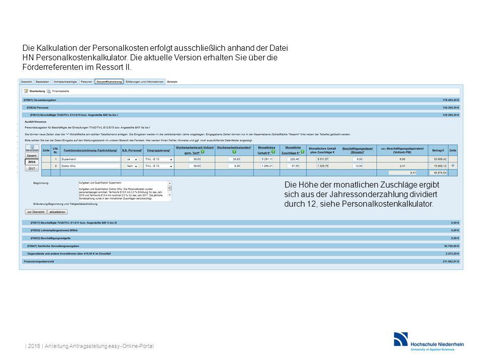 Die Kalkulation der Personalkosten erfolgt ausschließlich anhand der Datei HN Personalkostenkalkulator. Die aktuelle Version erhalten Sie über die Förderreferenten im Ressort II.