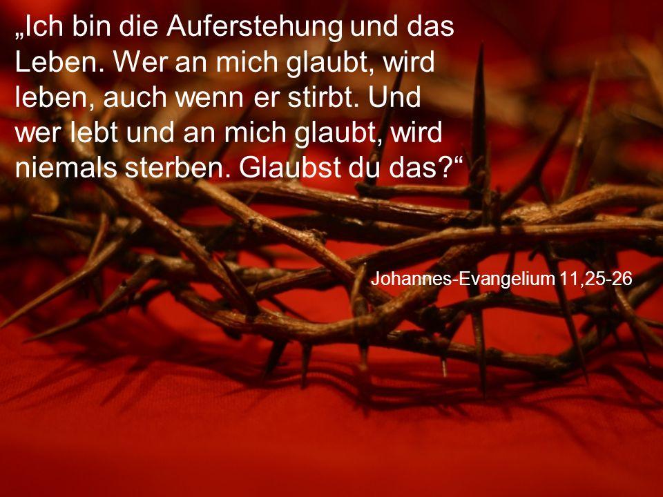 Johannes-Evangelium 11,25-26
