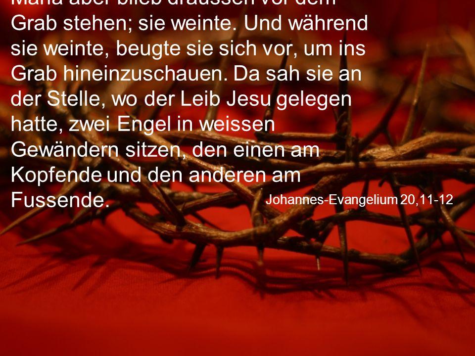 Johannes-Evangelium 20,11-12