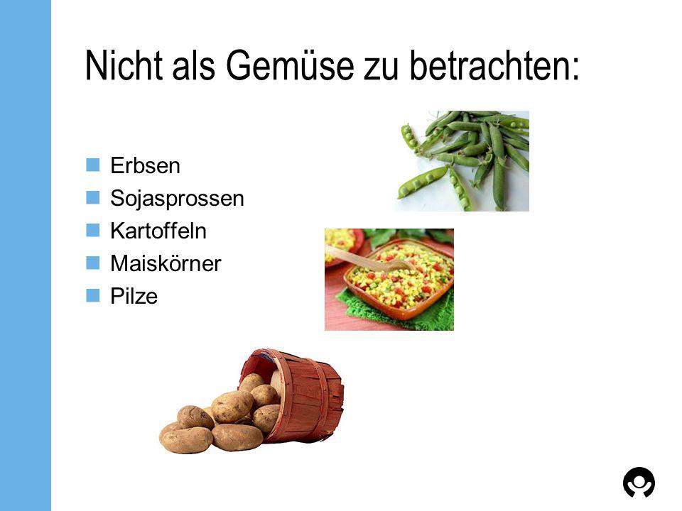 Nicht als Gemüse zu betrachten: