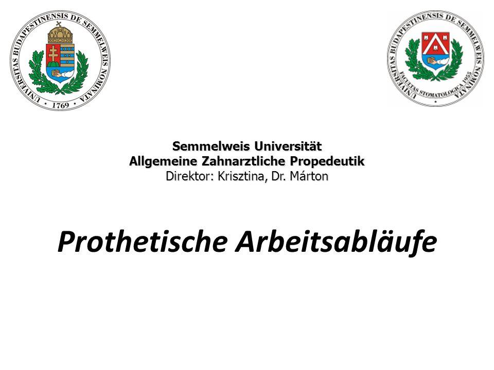 Semmelweis Universität Allgemeine Zahnarztliche Propedeutik Direktor: Krisztina, Dr.