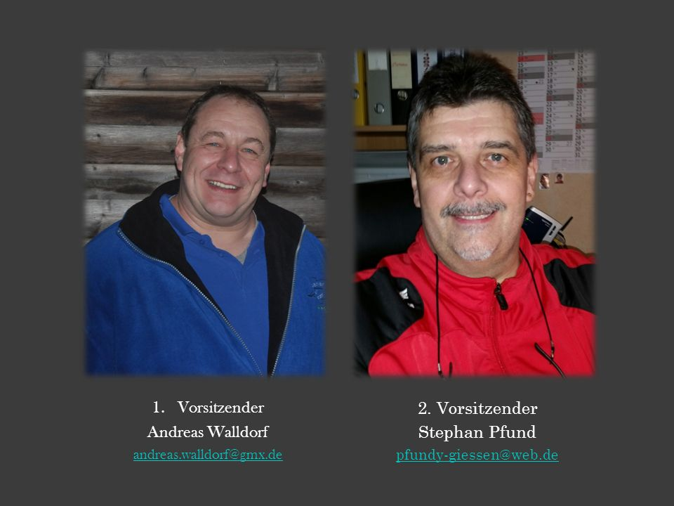 Vorsitzender Andreas Walldorf 2. Vorsitzender Stephan Pfund