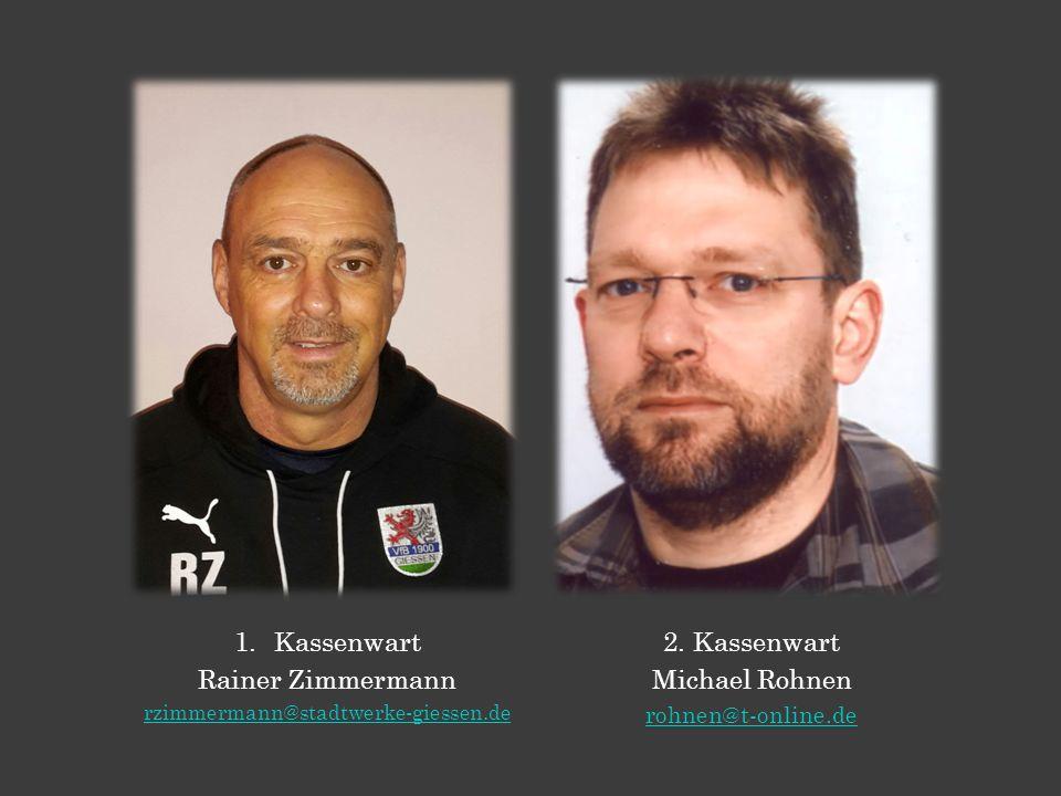 Kassenwart Rainer Zimmermann 2. Kassenwart Michael Rohnen