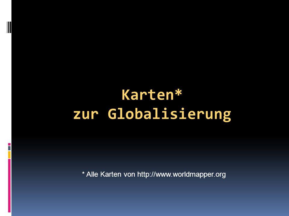 Karten* zur Globalisierung