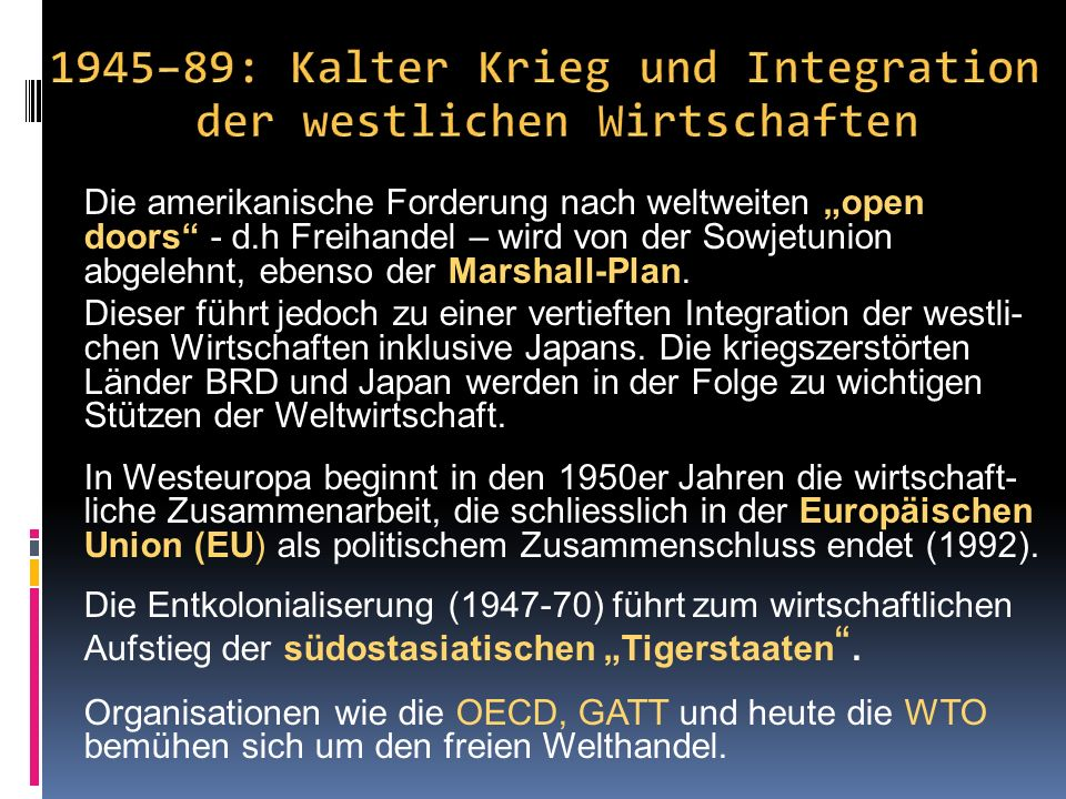 1945–89: Kalter Krieg und Integration der westlichen Wirtschaften