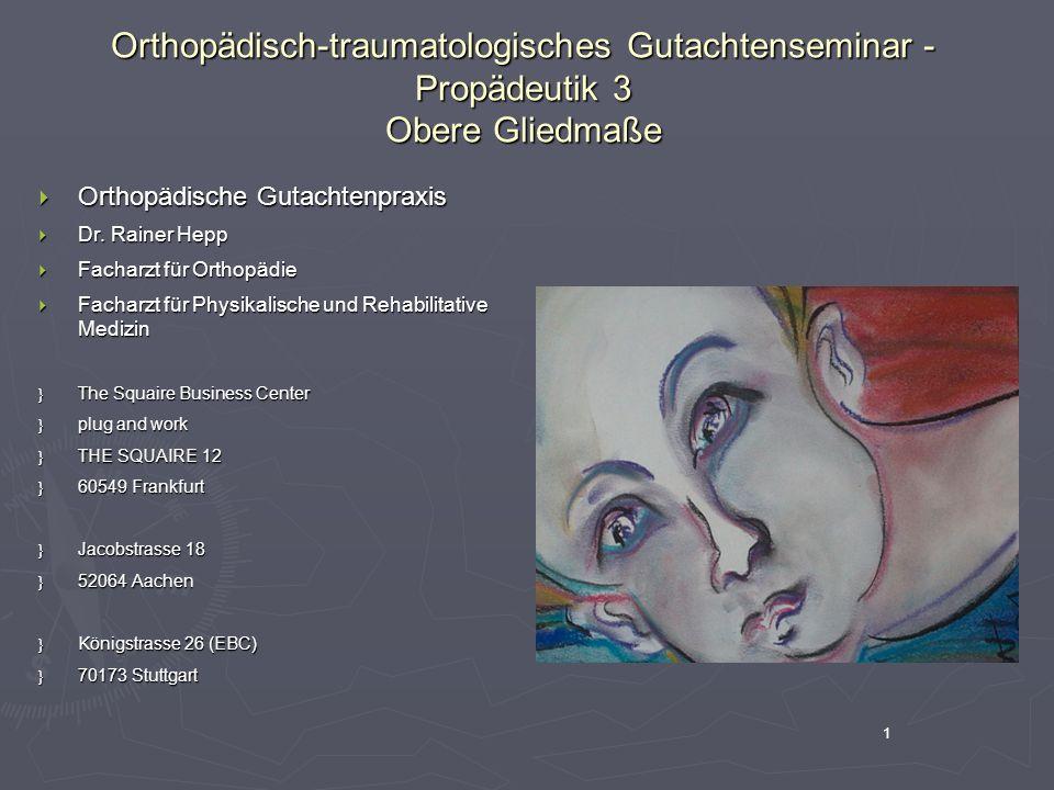 Orthopädisch-traumatologisches Gutachtenseminar - Propädeutik 3 Obere Gliedmaße