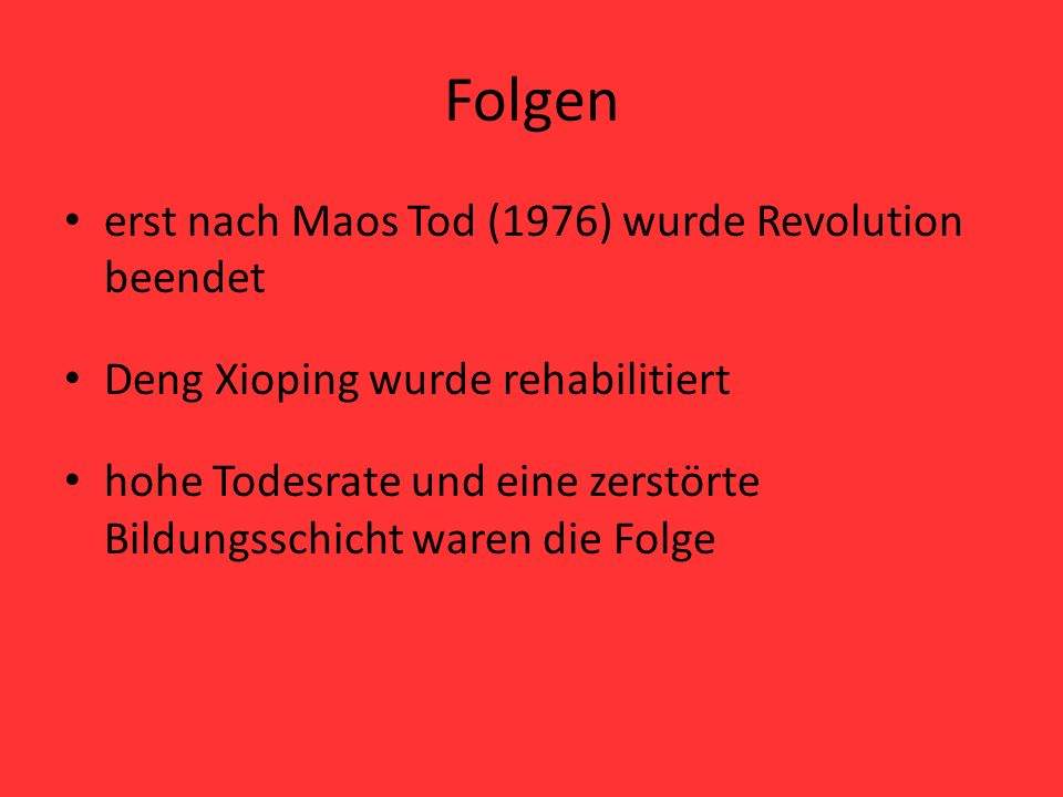 Folgen erst nach Maos Tod (1976) wurde Revolution beendet