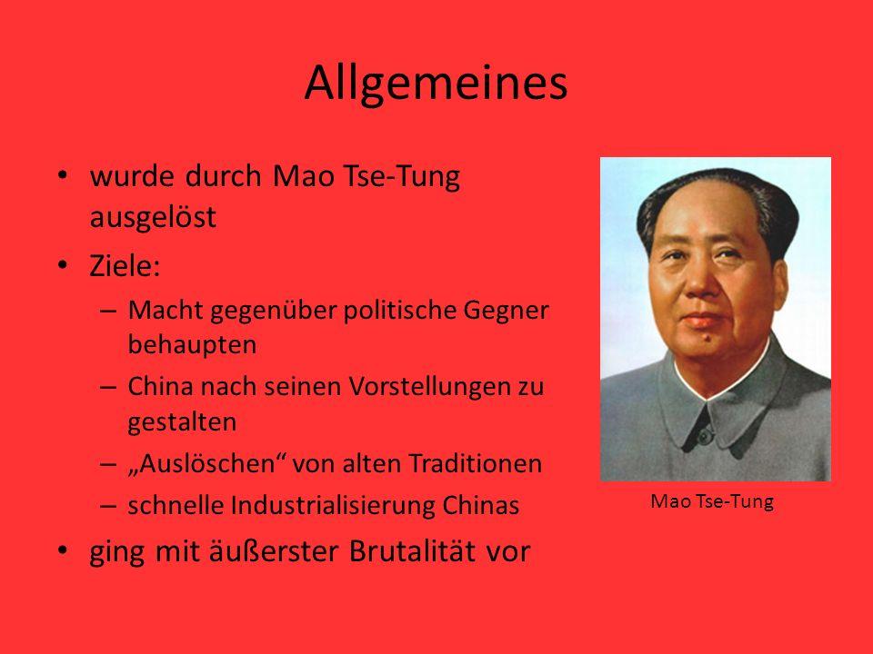 Allgemeines wurde durch Mao Tse-Tung ausgelöst Ziele: