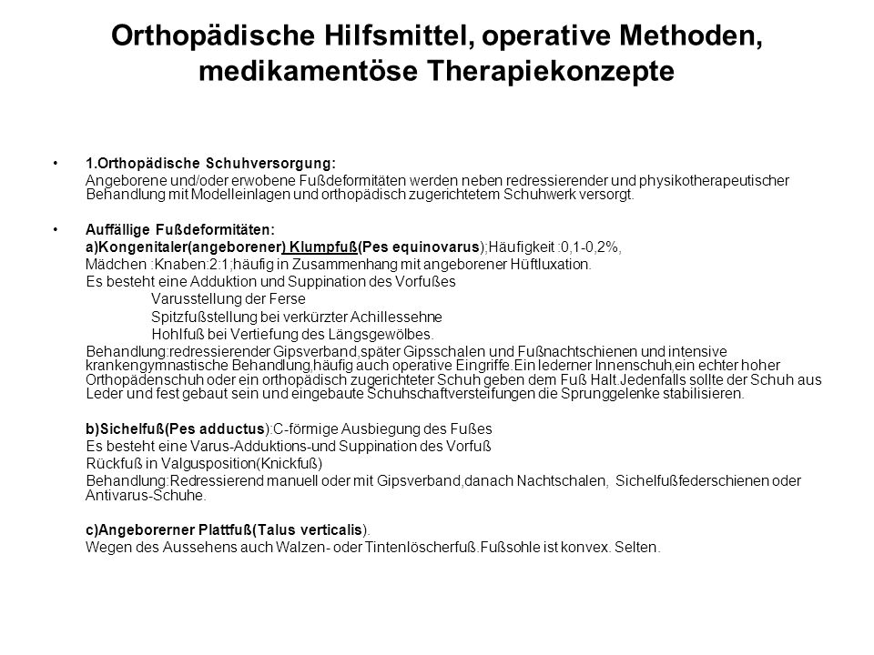 Orthopädische Hilfsmittel, operative Methoden, medikamentöse Therapiekonzepte
