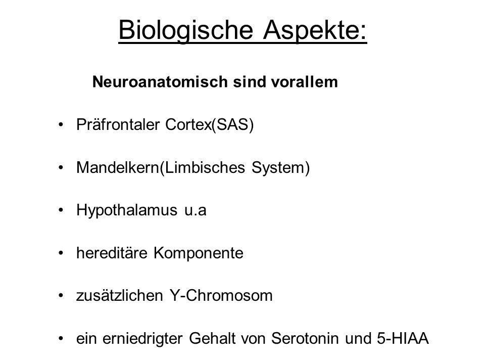 Biologische Aspekte: Neuroanatomisch sind vorallem