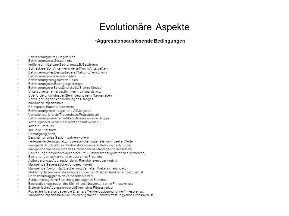 Evolutionäre Aspekte Aggressionsauslösende Bedingungen