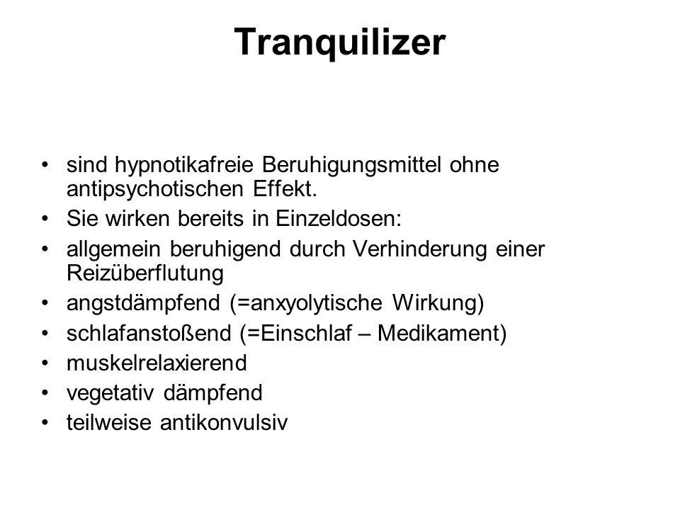 Tranquilizer sind hypnotikafreie Beruhigungsmittel ohne antipsychotischen Effekt. Sie wirken bereits in Einzeldosen:
