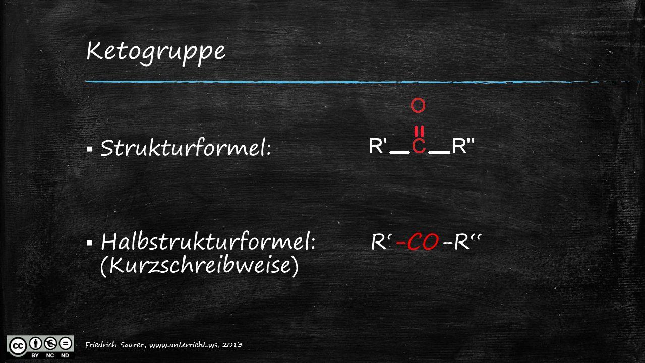 Ketogruppe Strukturformel: