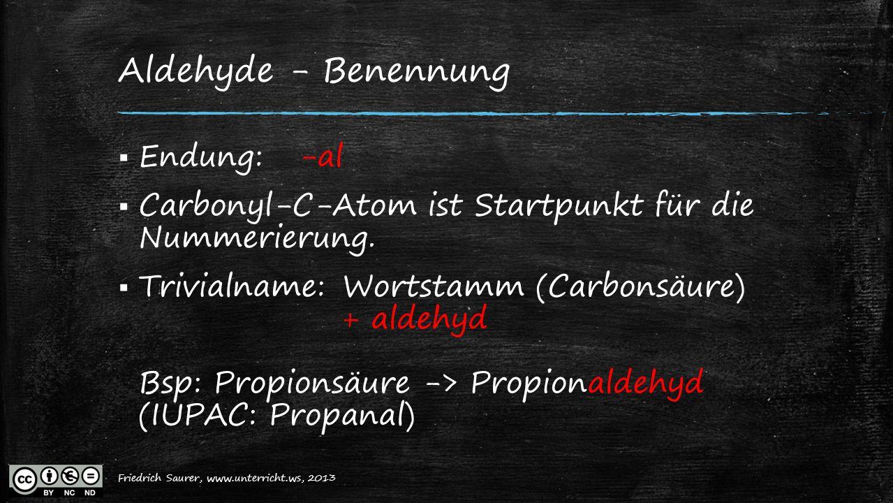 Aldehyde - Benennung Endung: -al